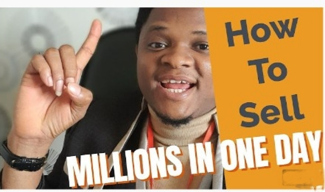 How To Sell And Make Your First Million In A Day — 2021