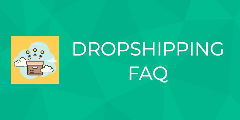 10 Crucial Dropshipping FAQ For Every Dropshipper