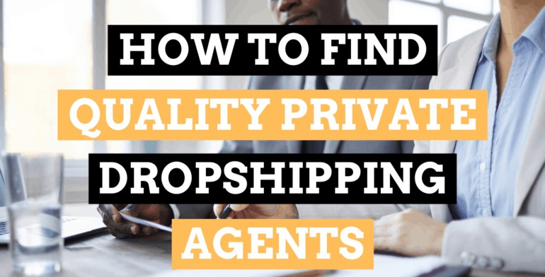 3 Ways To Identify Serious Private Dropshipping Agents