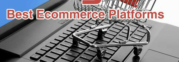 4 Best E-Commerce Platforms For Dropshipping