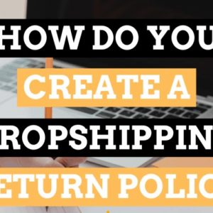 Dropshipping Return Policy: The Why & Things To Consider Before Creating It